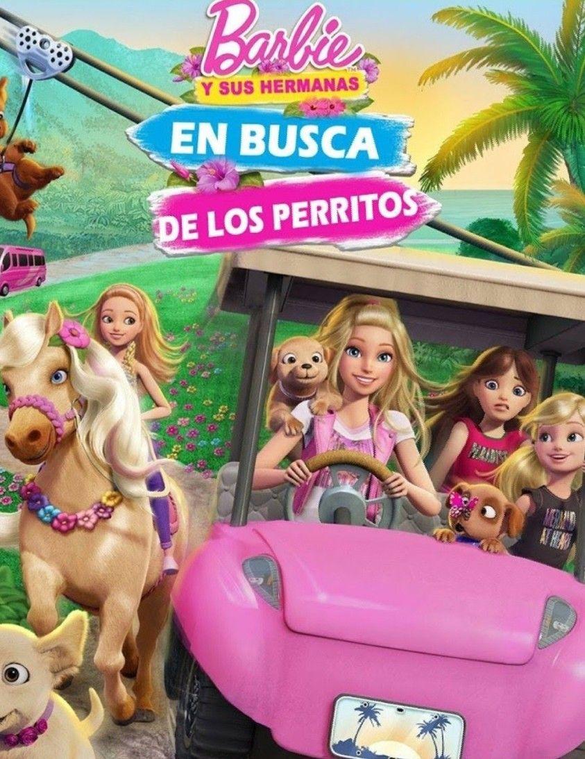 Barbie Y Sus Hermana En Busca De Los Perritos 2016 Películas De Barbie Barbie Y Sus Hermanas Cachorros