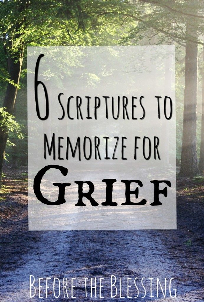 6 Scriptures to Memorize for Grief Simple yet profound