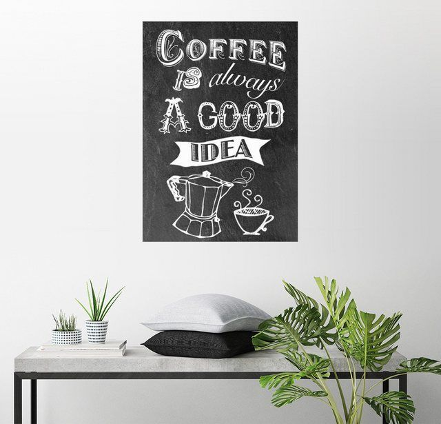 Wandbild - GreenNest »Coffee is always a good idea« #goodcoffee