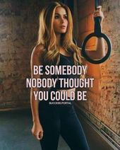 30 Best Morning Fitness Motivation Quotes to Keep You Excited for Gym  Be somebody nobody thought yo...