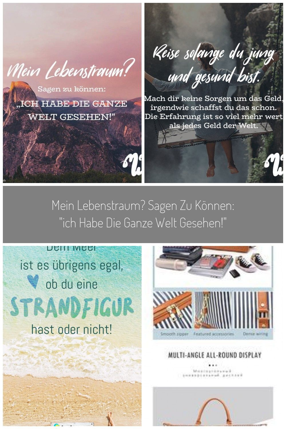 To be able to tell my life dream I 39;ve seen the whole world! Find and share inspiring quotes sayings and wisdom on VISUAL STATEMENTSTravel as long as you are young and healthy Don 39 #reisen sprüche My dream of being able to say quot;I 39;ve seen the whole world! quot;Travel as long as you are young and healthy Don 39;t worry about the money somehow you can do it The experience is worth so much more than any money from WeldThe sea doesn 39;t care if you have a beach fi