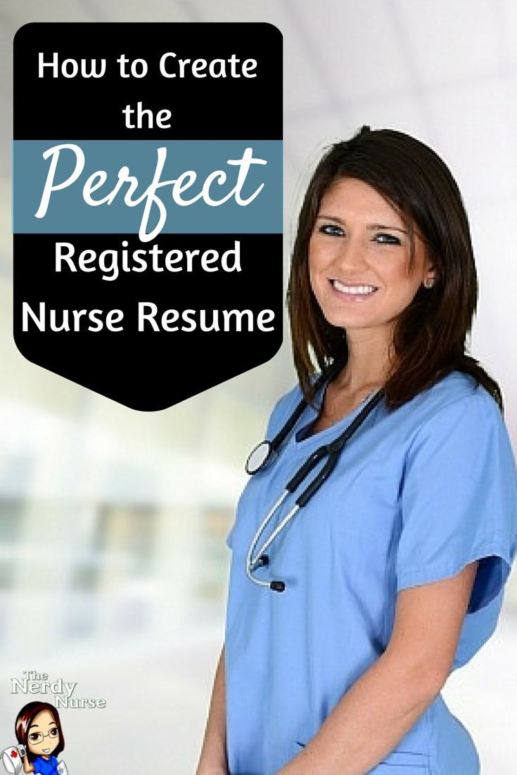 How To Make A Nursing Resume How To Create The Perfect Registered Nurse Resume  Registered Nurse .