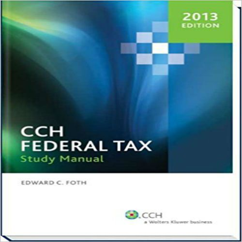 Cch Federal Taxation Comprehensive Topics 2013 1st Edition