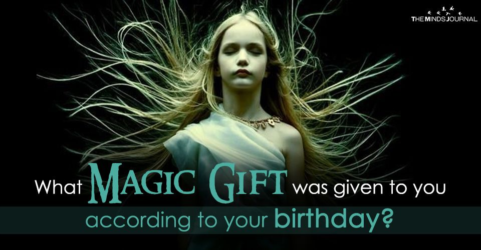 What Magic Gift Was Given To You According To Your Birth Date