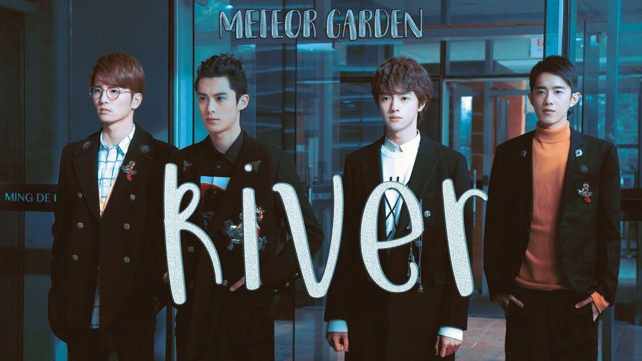River ; Meteor Garden 2018 [F4] YouTube Meteor garden