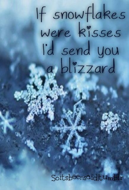 Quote Quotes Quoted Quotation Quotations If Snowflakes Were Kisses Id Send You A Blizzard Love Relationship