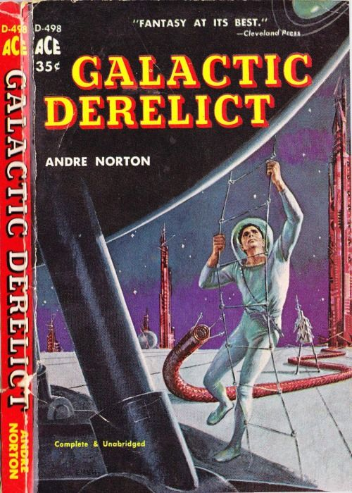 Ace Books D-498: Galactic Derelict by Andre Norton, 1961. Cover art by Ed Emshwiller.