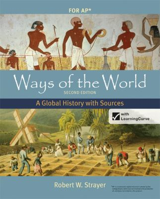 Ways Of The World With Sources A Global History World History Textbook Digital History Ap World History