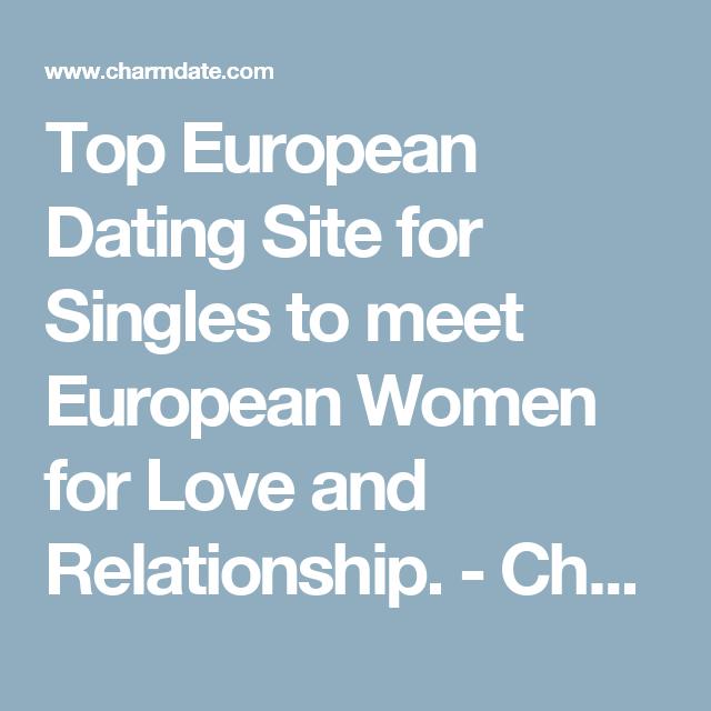 Top European Dating Site for Singles to meet European