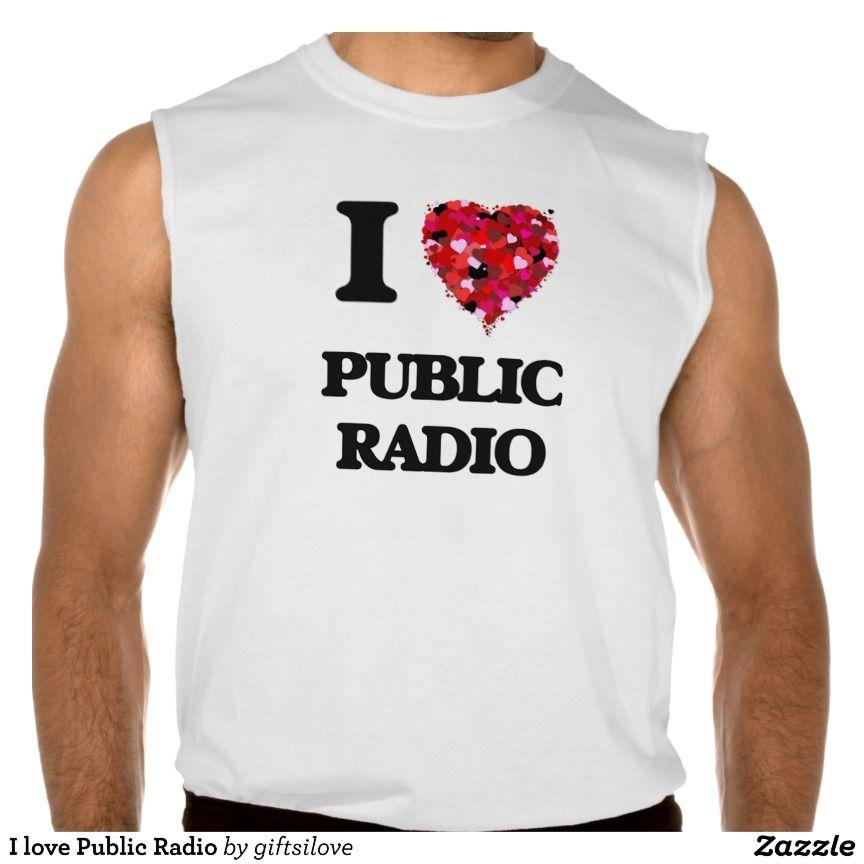 I love Public Radio Sleeveless T-shirt Tank Tops