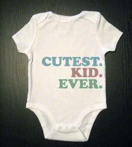 Cutest Kid Ever Baby Bodysuit | Gifts Kids | Vicarious Clothing | Scoutmob Shoppe | Product Detail