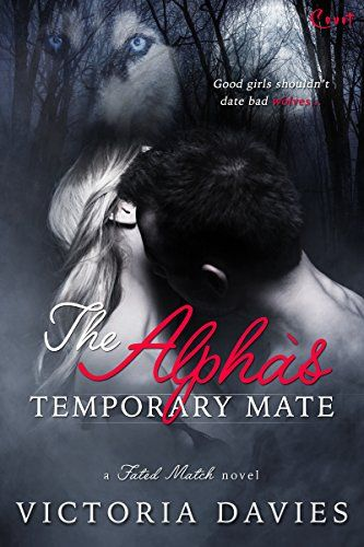 The Alpha S Temporary Mate Fated Match Kindle Edition By Victoria Davies Literature Fiction Kin Paranormal Romance Books Fake Relationship Vampire Mates