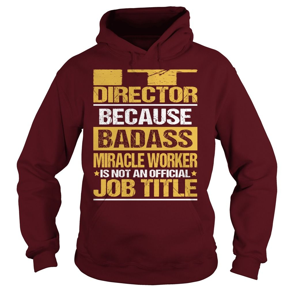 Awesome Tee For It Director T-Shirts, Hoodies. SHOPPING NOW ==► https://www.sunfrog.com/LifeStyle/Awesome-Tee-For-It-Director-94000072-Maroon-Hoodie.html?id=41382