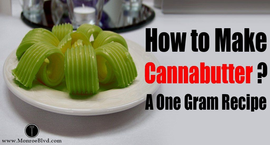 How To Make 1 Gram Cannabutter Recipe Butter Weed Butter
