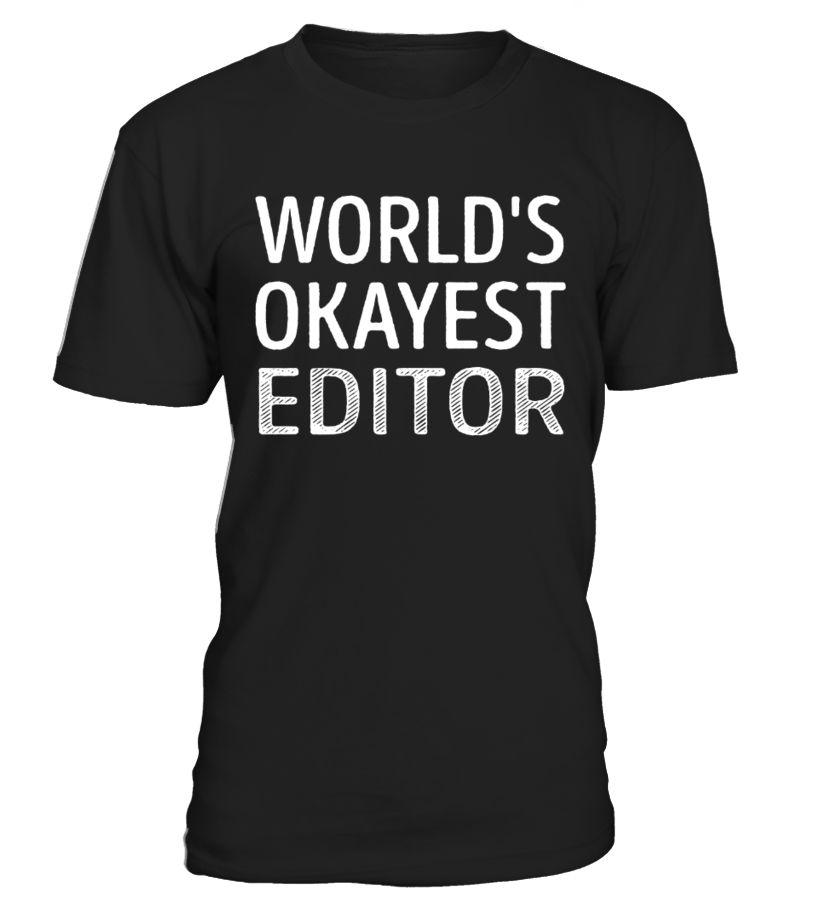 Editor  #Editor#tshirt#tee#gift#holiday#art#design#designer#tshirtformen#tshirtforwomen#besttshirt#funnytshirt#age#names#happy#family#birthday#image#photo#ideas#EditorBoots#EditorChoice#EditorDesk#EditorEarrings#EditorFoto#EditorGlasses#EditorHat#EditorHeel#EditorJoke#EditorJewelry#