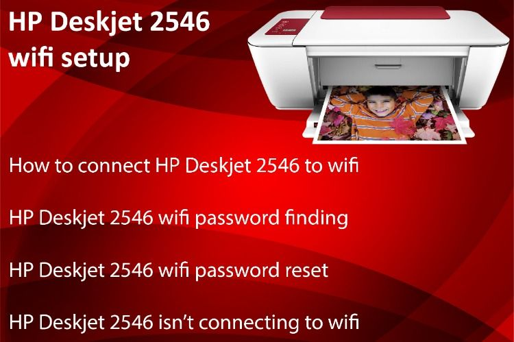 Know how to connect hp deskjet 2546 to wifi, wifi password