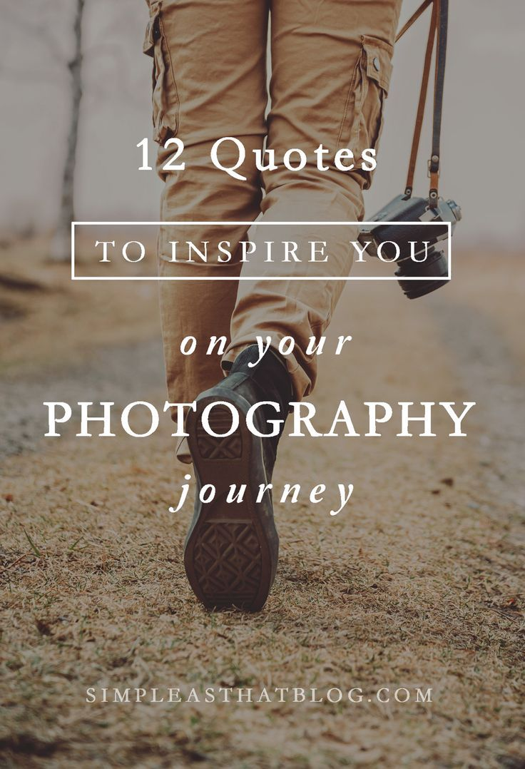 Photography Quotes 12 Quotes Inspire Photography Journey  Life S Cameras And