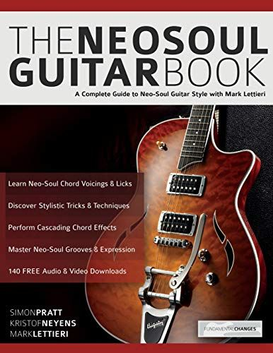 Download Pdf The Neosoul Guitar Book A Complete Guide To Neosoul Guitar Style With Mark Lettieri Free Epub Mobi Ebooks Guitar Books Neo Soul Guitar