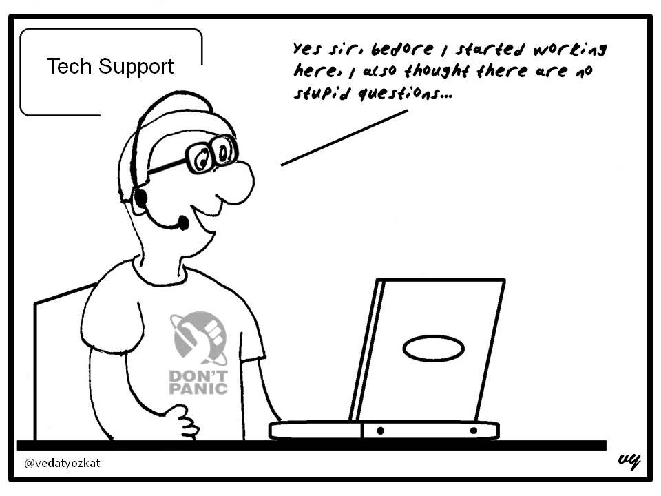 Tech Support Cartoon - There are no stupid questions... | Tech ...