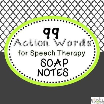 Free! 99 Action Words for Speech Therapy SOAP Notes SLP life - soap note template