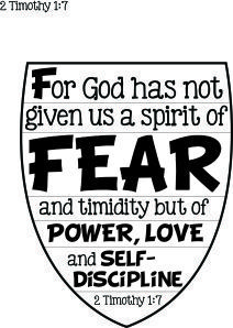 F For God Has Not Given Us A Spirit Of Fear And Timidity But Power Love Self Discipline 2 Timothy 17