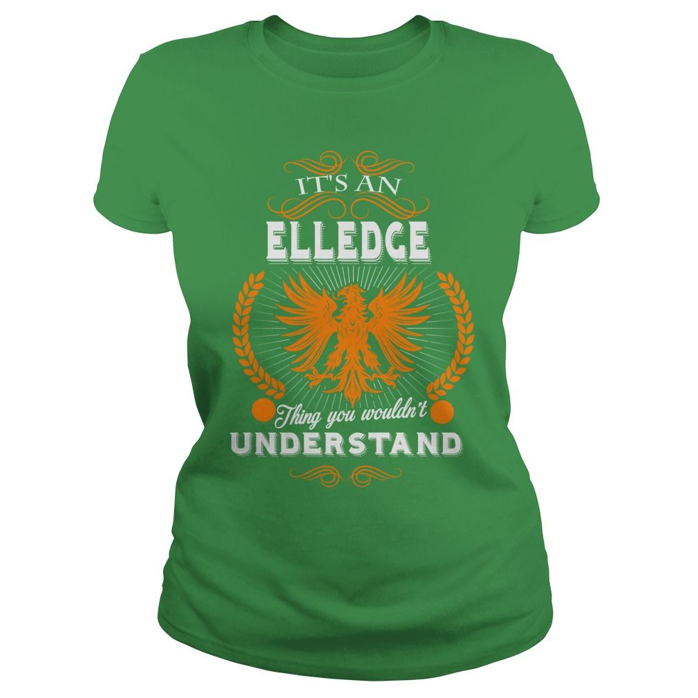 ELLEDGE,  ELLEDGEYEAR,  ELLEDGEBirthday,  ELLEDGEHoodie,  ELLEDGEName #gift #ideas #Popular #Everything #Videos #Shop #Animals #pets #Architecture #Art #Cars #motorcycles #Celebrities #DIY #crafts #Design #Education #Entertainment #Food #drink #Gardening #Geek #Hair #beauty #Health #fitness #History #Holidays #events #Home decor #Humor #Illustrations #posters #Kids #parenting #Men #Outdoors #Photography #Products #Quotes #Science #nature #Sports #Tattoos #Technology #Travel #Weddings #Women