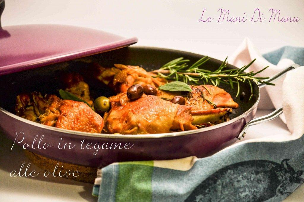 Pollo in tegame alle olive | Ricette pollo saporito| Le Mani Di Manu