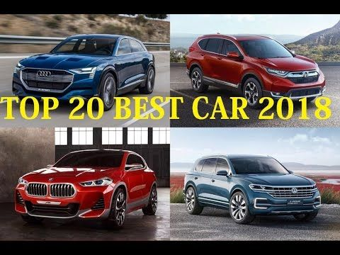 Top 20 New Best Car 2018 Best New Cars New Cars Car