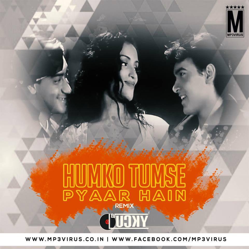 Humko Tumse Pyaar Hai Remix Dj Lucky Latest Song Humko Tumse Pyaar Hai Remix Dj Lucky Dj Song Free Hd Song Humko Tumse Pyaar Hai Remix Dj Songs Dj