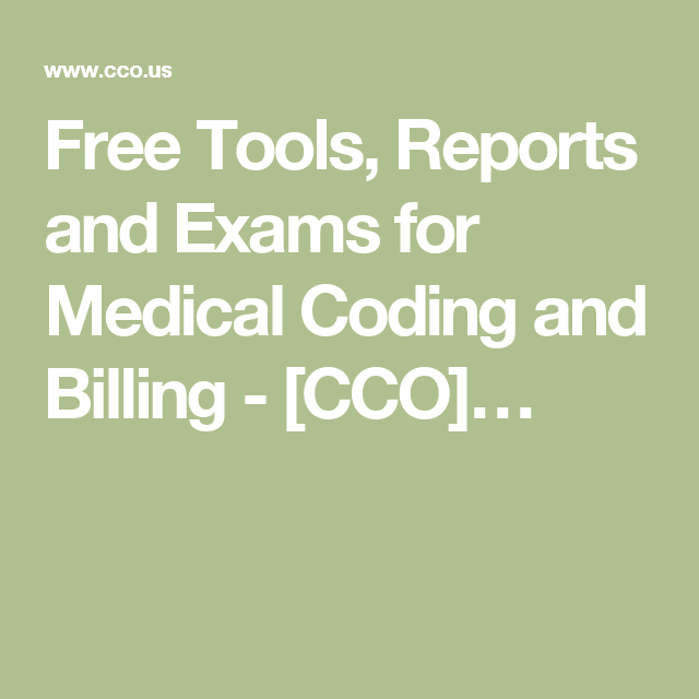 Free Tools Reports And Exams For Medical Coding And Billing Cco Medical Coding Medical Coding Jobs Medical Coder