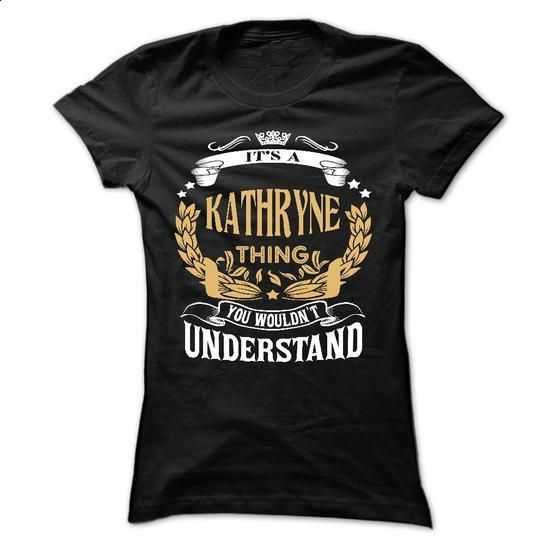 KATHRYNE .Its a KATHRYNE Thing You Wouldnt Understand - - #estampadas sweatshirt #crochet sweater. BUY NOW => https://www.sunfrog.com/LifeStyle/KATHRYNE-Its-a-KATHRYNE-Thing-You-Wouldnt-Understand--T-Shirt-Hoodie-Hoodies-YearName-Birthday-64572544-Ladies.html?68278