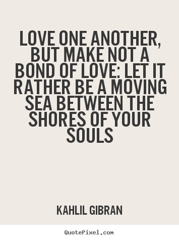Kahlil Gibran Love Quotes
