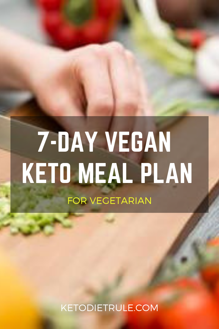 7 Day Vegan Keto Meal Plan For Beginners To Lose Weight