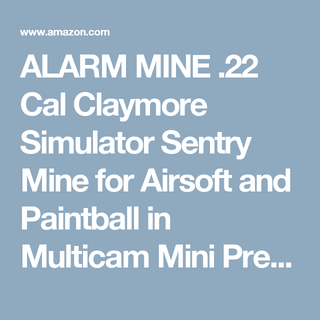 ALARM MINE .22 Cal Claymore Simulator Sentry Mine for Airsoft and ...