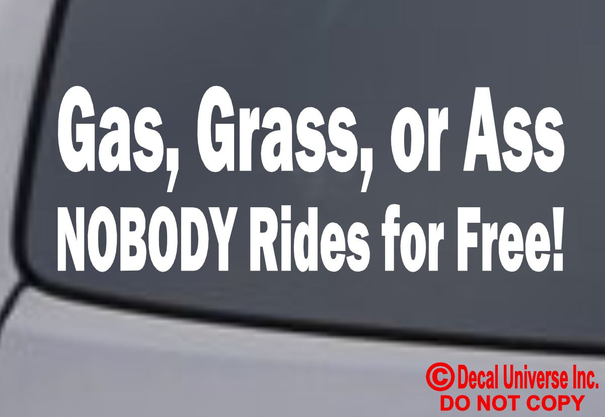 2 69 gas grass or ass nobody ride for free vinyl decal sticker window wall bumper car ebay home garden