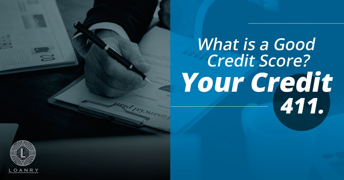 What is A Good Credit Score Credit score, Good credit