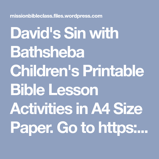 Davids Sin With Bathsheba Childrens Printable Bible Lesson Activities In A4 Size Paper Go To
