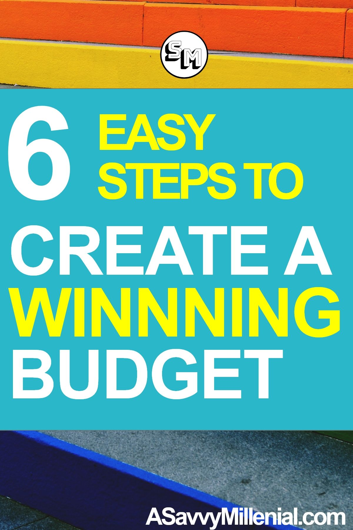 6 Easy Steps To Create A Winning Budget