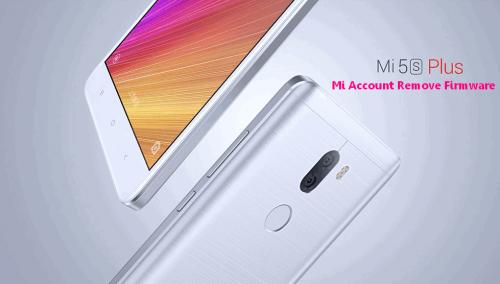 Xiaomi Mi 5s Plus -Mi Account Remove Firmware | Smartphone