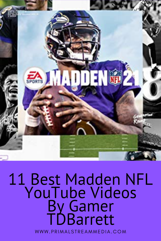 11 Best Madden Nfl Youtube Videos By Gamer Tdbarrett Madden Nfl Youtube Videos Youtube