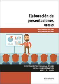 LOS CONTENIDOS SE CORRESPONDEN CON LOS ESTABLECIDOS EN LA UF 0859 ELABORACIóN DE PRESENTACIONES, INCARDINADA EN EL MF 0222_2 APLICACIONES MICROINFORMáTICAS, PERTENECIENTE AL CERTIFICADO DE PROFESIONALIDAD IFCT0209 SISTEMAS MICROINFORMáTICOS, REGULADO POR.... http://www.agapea.com/libros/ELABORACION-DE-PRESENTACIONES-9788428339131-i.htm http://rabel.jcyl.es/cgi-bin/abnetopac?SUBC=BPSO&ACC=DOSEARCH&xsqf99=1878300+