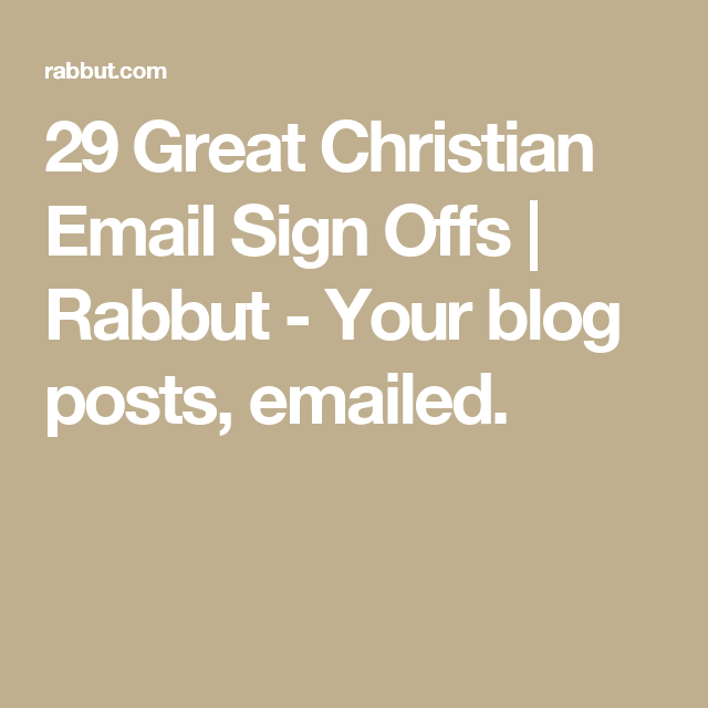 29 Great Christian Email Sign Offs Rabbut Your blog