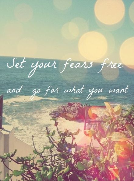 set your fears free and go for what you want beach quote https://www.facebook.com/pages/I-love-the-sea/148453498611730