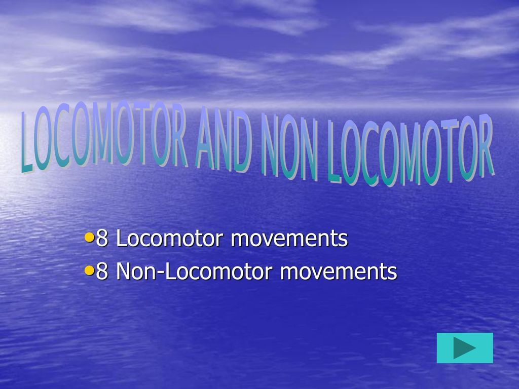 8 Locomotor Movements 8 Non Locomotor Movements Ppt Download Movement Everyday Activities Physical Activities
