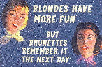 Blondes Have More Fun Dumb Blonde Jokes Sarcastic Humor Retro Humor