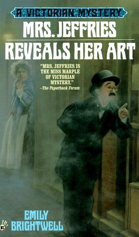 Mrs Jeffries Reveals Her Art Mrs Jeffries Bk 12, Emily Brightwell. (Paperback 0425162435) A great cozy mystery. I wish I could find more of them!
