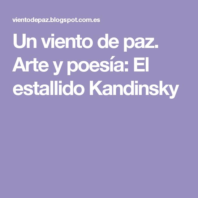 Un viento de paz. Arte y poesía: El estallido Kandinsky