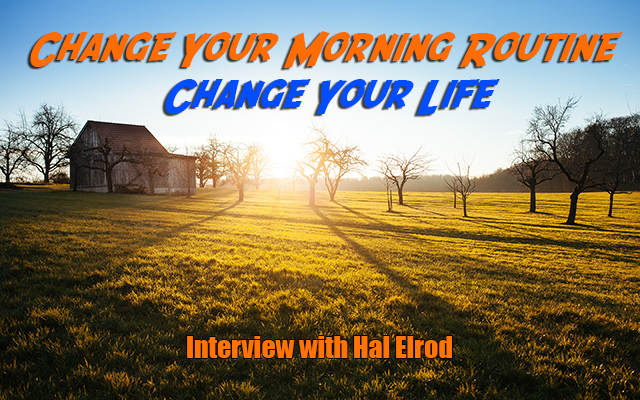 Change Your Life Change Your Morning Routine - Get Busy Living Podcast via Benny Hsu