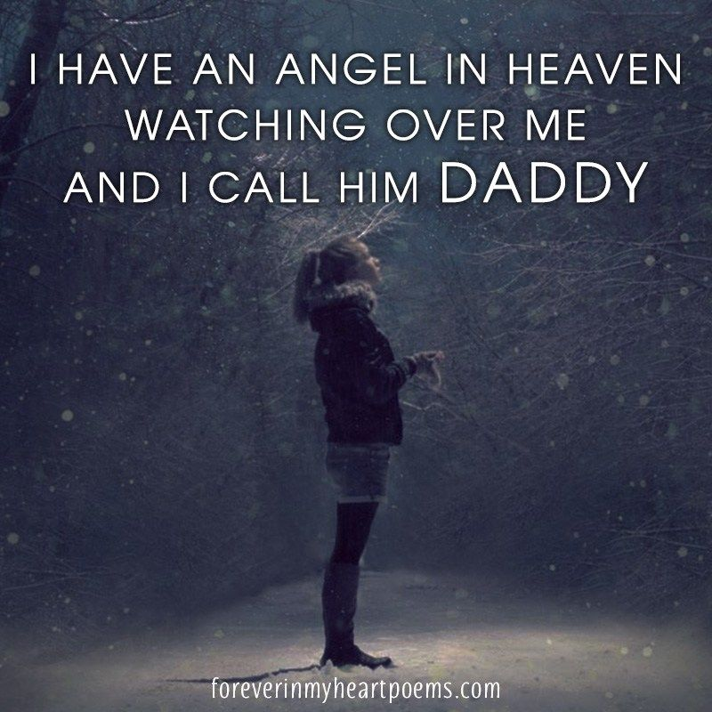 I Have An Angel In Heaven Watching Over Me And I Call Him Daddy