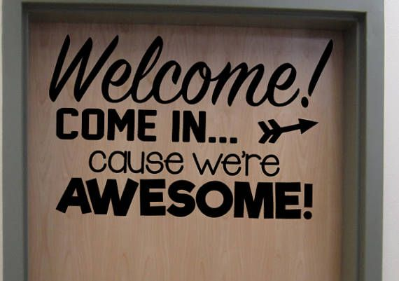 Welcome! Come In Cause We're Awesome! Vinyl Door Wall
